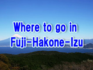 Where to go in Fuji-Hakone-Izu